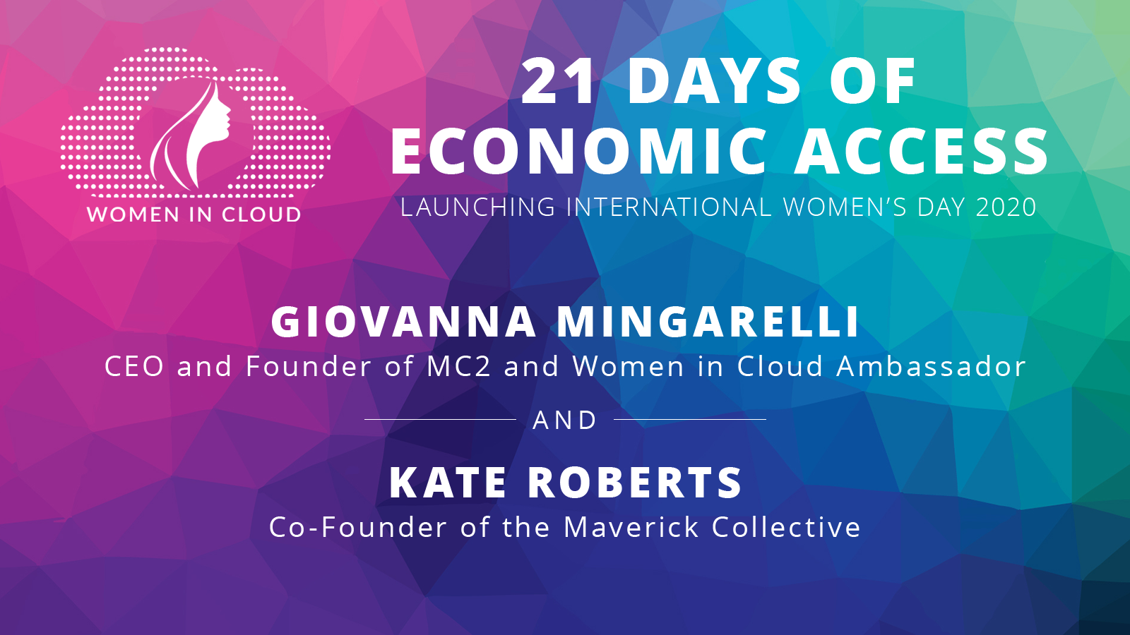 Announcement with the Maverick Collective Co-founder, Kate Roberts, of $1 billion economic access campaign for Women in Cloud at the World Economic Forum's Annual Meeting in Davos (January 23, 2020)